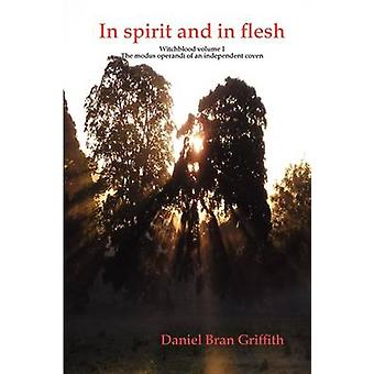 In spirit and in flesh by Griffith & Daniel Bran