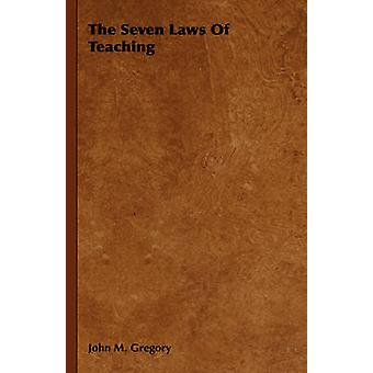 The Seven Laws Of Teaching by Gregory & John M.