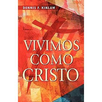 Vivimos Como Cristo by Dennis & F. Kinlaw
