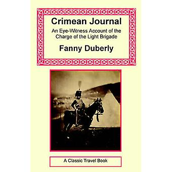 Crimean Journal  An EyeWitness Account of the Charge of the Light Brigade by Duberly & Fanny