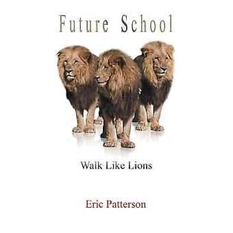 Future School Walk Like Lions by Patterson & Eric