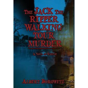 The Jack the Ripper Walking Tour Murder by Borowitz & Albert