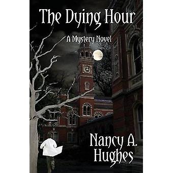 The Dying Hour by Hughes & Nancy A.