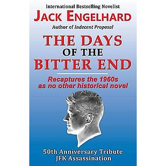 The Days of the Bitter End by Engelhard & Jack