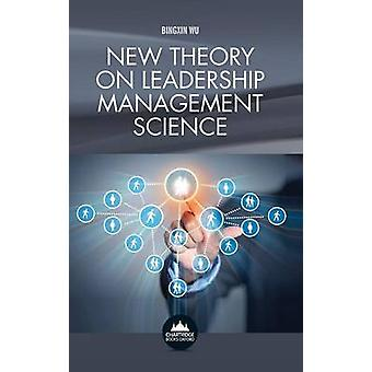 New Theory on Leadership Management Science by Wu & Bingxin