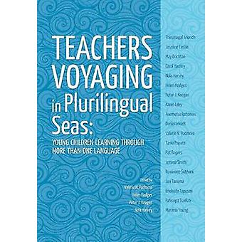 Teachers voyaging in pluralingual seas by Podmore & Valerie