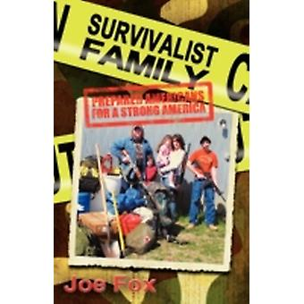 Survivalist Family Prepared Americans for a Strong America by Fox & Joseph