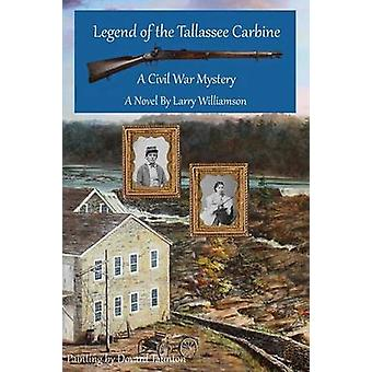Legend of the Tallassee Carbine by Williamson & Larry