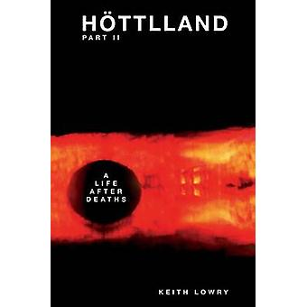 Httlland Pt.II    A Life After Deaths by Lowry & Keith