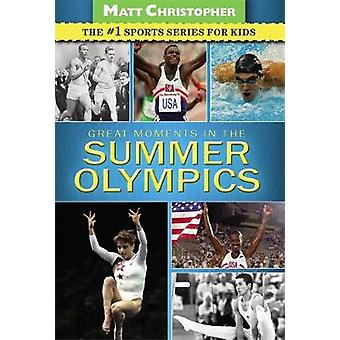 Great Moments in the Summer Olympics by Christopher & Matt