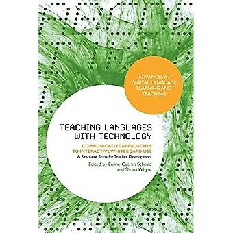 Teaching Languages with Technology: Communicative Approaches to Interactive Whiteboard Use (Advances in Digital...