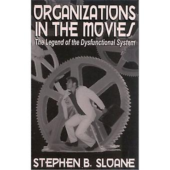 Organizations in the Movies - The Legend of the Dysfunctional System b