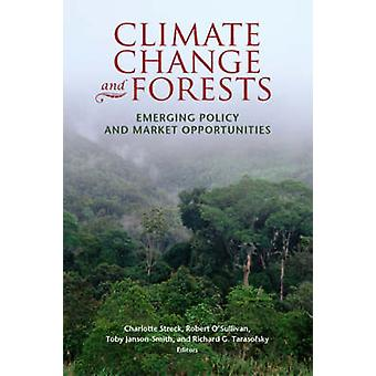 Climate Change and Forests - Emerging Policy and Market Opportunities