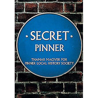 Secret Pinner by Thamar MacIver - 9781445679792 Book