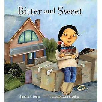 Bitter and Sweet by Sandra V. Feder - 9781554989959 Book