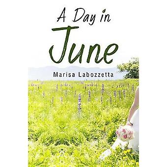 A Day in June by Marisa Labozzetta - 9781771833820 Book