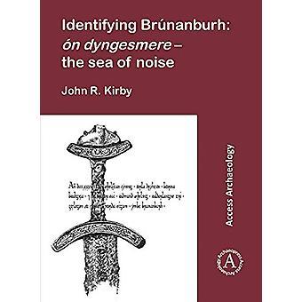 Identifying Brunanburh - on dyngesmere - the sea of noise by John R. K