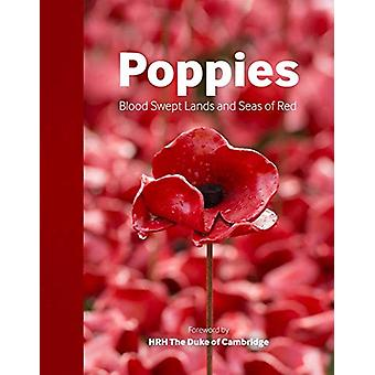 Poppies - Blood Swept Lands and Seas of Red - 9781904897514 Book