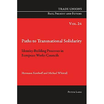 Paths to Transnational Solidarity - Identity-Building Processes in Eur