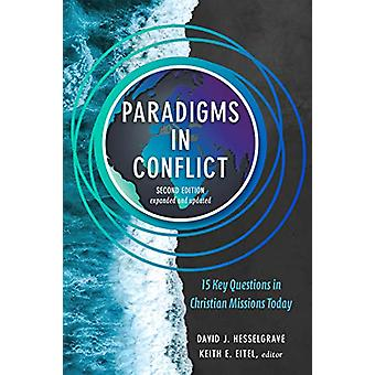 Paradigms in Conflict - 15 Key Questions in Christian Missions Today b