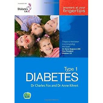 Type 1 Diabetes - Answers at Your Fingertips (6th Revised edition) by