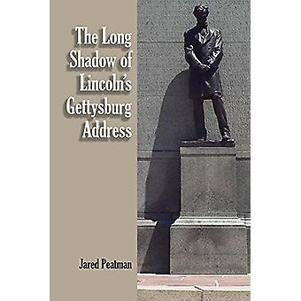 The Long Shadow of Lincoln's Gettysburg Address by Jared Peatman - 97