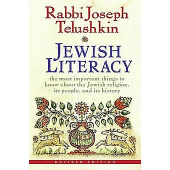 Jewish Literacy  The Most Important Things to Know About the Jewish Religion Its People and Its History by Rabbi Joseph Telushkin