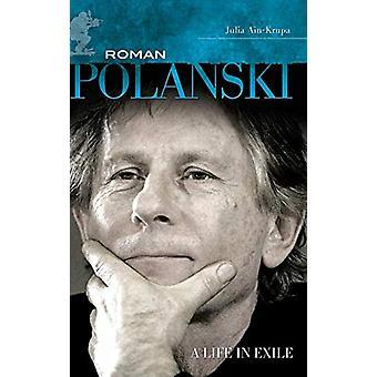 Roman Polanski - A Life in Exile by Julia Ain-Krupa - 9780313377808 Bo