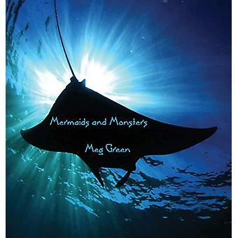 Mermaids and Monsters by Meg Green - 9781925231465 Book