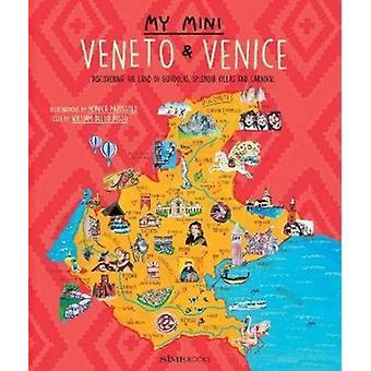 My Mini Veneto  Venice by Illustrated by Monica Parussolo & Text by William Dello Russo