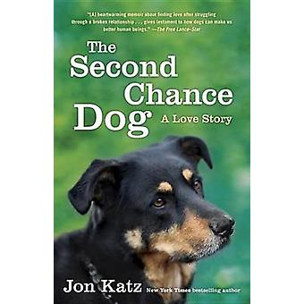 The Second-Chance Dog - A Love Story by Jon Katz - 9780345531186 Book