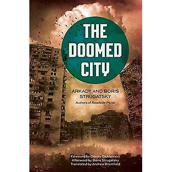 The Doomed City by Arkady Strugatsky - Boris Strugatsky - Andrew Brom