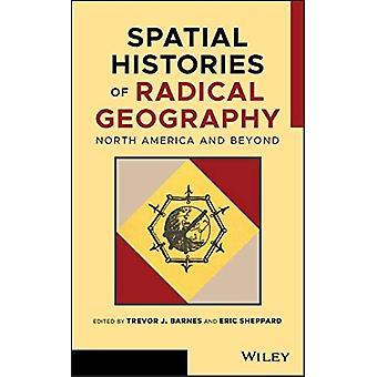 Spatial Histories of Radical Geography - North America and Beyond by T