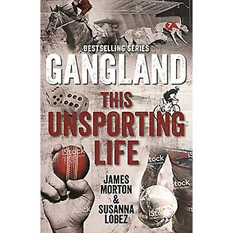 Gangland This Unsporting Life by James Morton - 9780522874808 Book