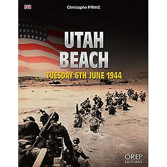 Utah Beach - Tuesday 6th June 1944 by Christophe Prime - 9782815104630