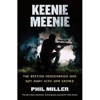 Keenie Meenie - The British Mercenaries Who Got Away with War Crimes b
