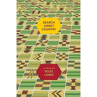 Search Sweet Country by B Kojo Laing - Binyavanga Wainaina - 97819363