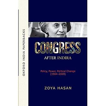 Congress After Indira: Policy, Power, Political Change (1984-2009) (OIP) (Oxford India Paperbacks)