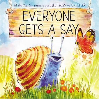 Everyone Gets a Say by Jill Twiss & Illustrated by E G Keller