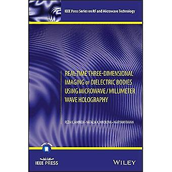 Real-Time Three-Dimensional Imaging of Dielectric Bodies Using Microwave/Millimeter Wave Holography (IEEE Press Series on RF and Microwave� Technology)