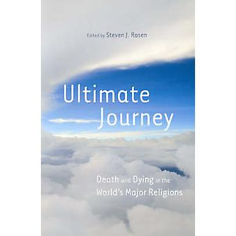 Ultimate Journey - Death and Dying in the World's Major Religions by S