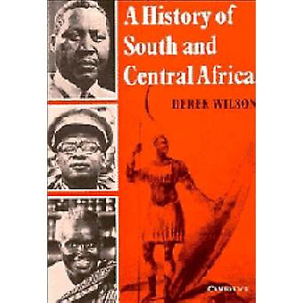 A History of South and Central Africa by Derek Wilson - 9780521205597