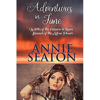 Adventures in TIme by Annie Seaton - 9780648556367 Book