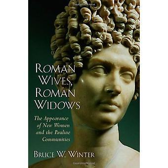 Roman Wives - Roman Widows - The Appearance of New Women and the Pauli