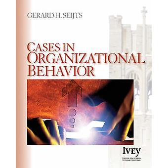 حالات في السلوك التنظيمي من قبل جيرار ه. Seijts - 9781412909297