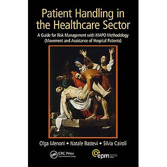 Patient Handling in the Healthcare Sector - A Guide for Risk Managemen