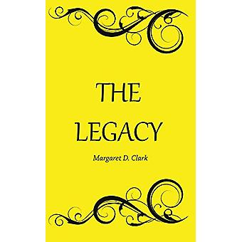 The Legacy by Margaret D. Clark - 9781789551792 Book
