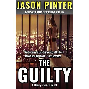 The Guilty - A Henry Parker Novel by Jason Pinter - 9781947993198 Book