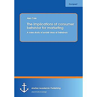The Implications of Consumer Behavior for Marketing a Case Study of S