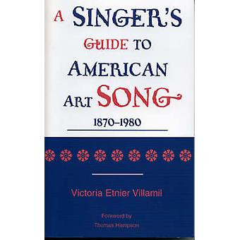 A Singer's Guide to the American Art Song - 1870-1980 por Victoria Etn